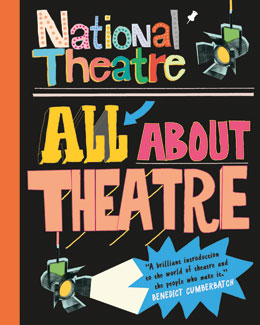 All About Theatre by the National Theatre, published October 2015