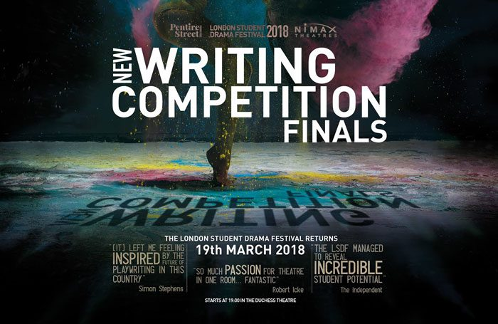 The finals of the London Student Drama Festival take place at the Duchess Theatre on March 19