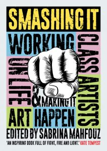 The book cover for Smashing It: Working Class Artists on Life, Art and Making It Happen